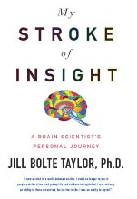 My Stroke of Insight, Jill Bolte Taylor